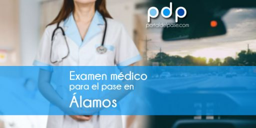 examen medico para el pase en Alamos